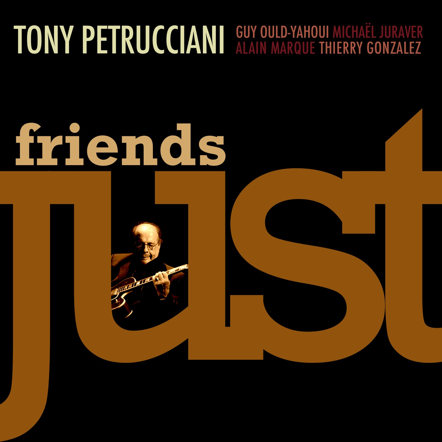 Tony Petrucciani: Just Friends