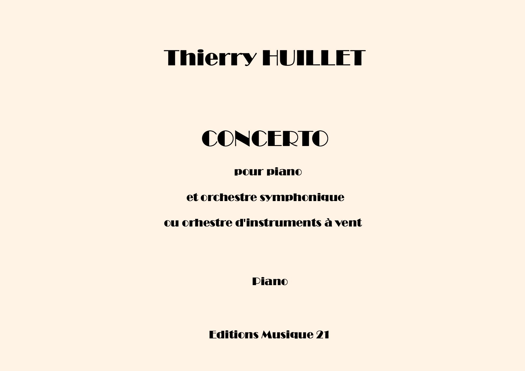 Thierry HUILLET – Concerto For Piano And Symphonic Orchestra Or Wind Orchestra (piano Score + Piano Score With Reduction Of The Orchestra For 2nd Piano)