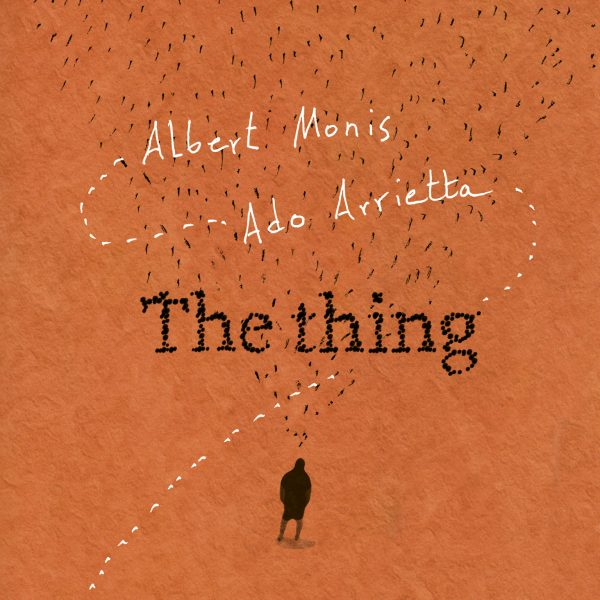 Albert Monis – Ado Arrietta The Thing