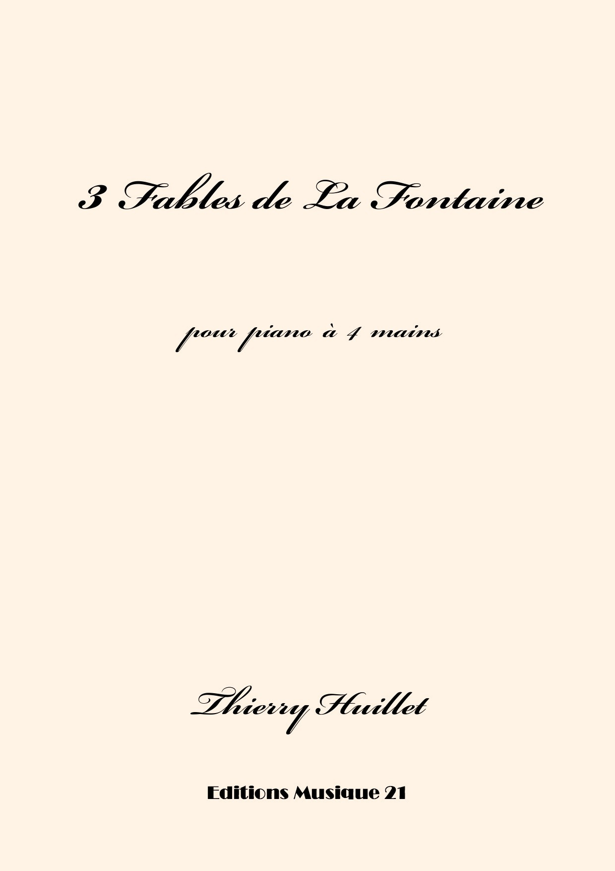 Thierry HUILLET – 3 Fables De La Fontaine, For Piano 4 Hands