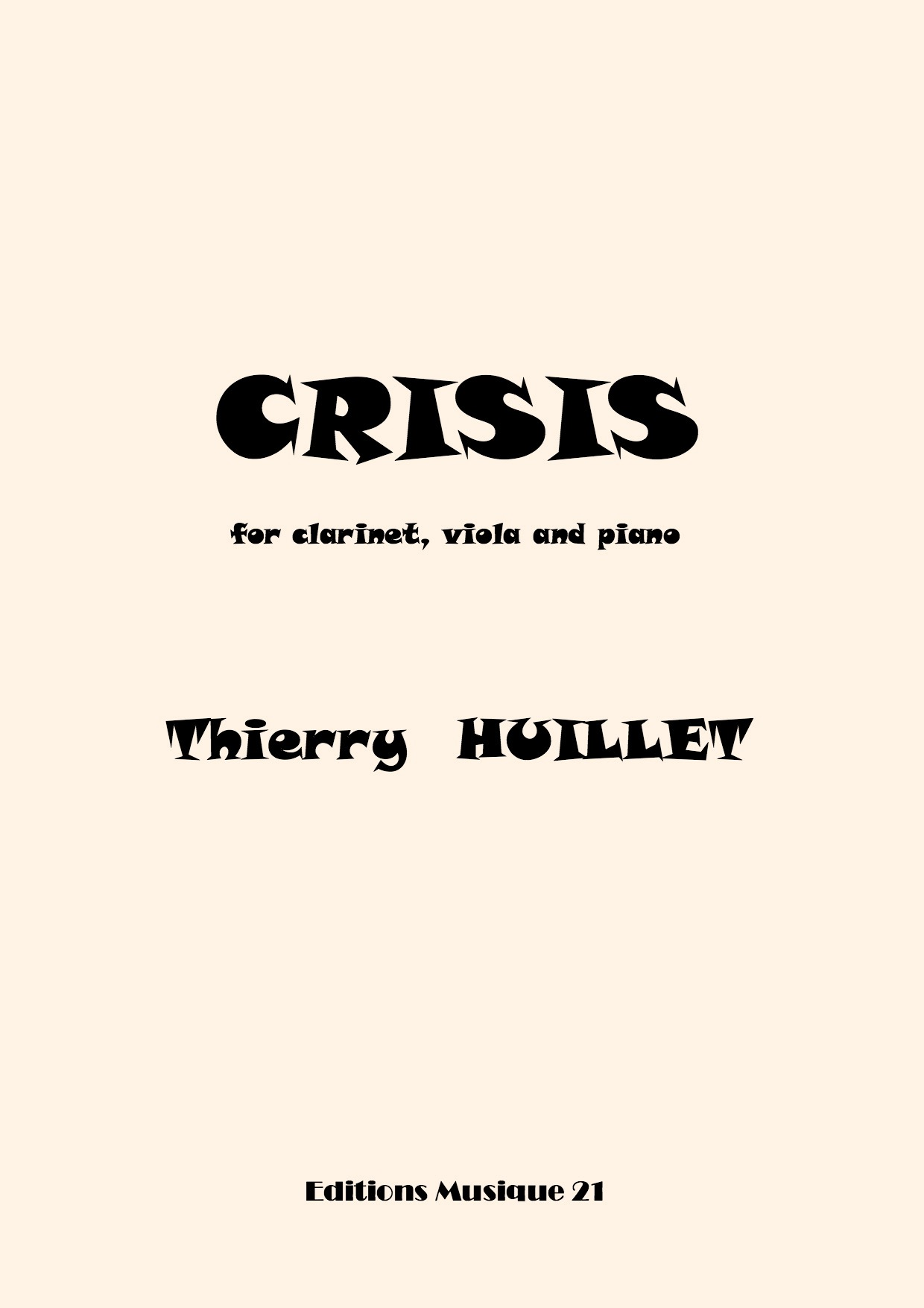 Thierry HUILLET – Crisis For Clarinet, Viola And Piano