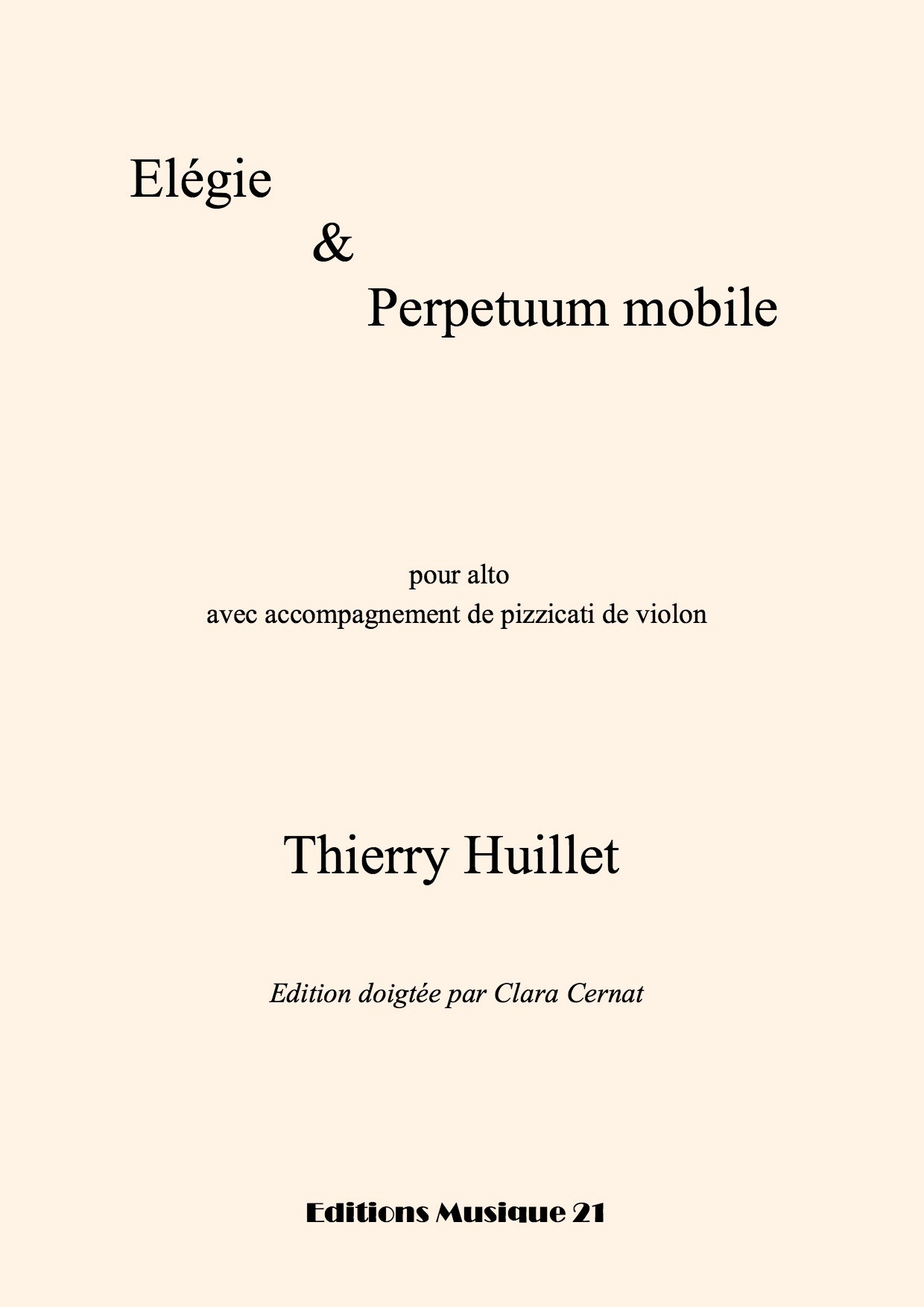 Thierry HUILLET – Elégie & Perpetuum Mobile, For Viola With Easy Violin Accompaniment