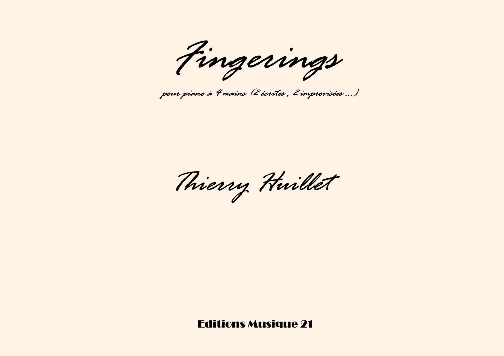 Thierry HUILLET – Fingerings, For Piano 4 Hands (2 Hands Written, 2 Hands Improvised)