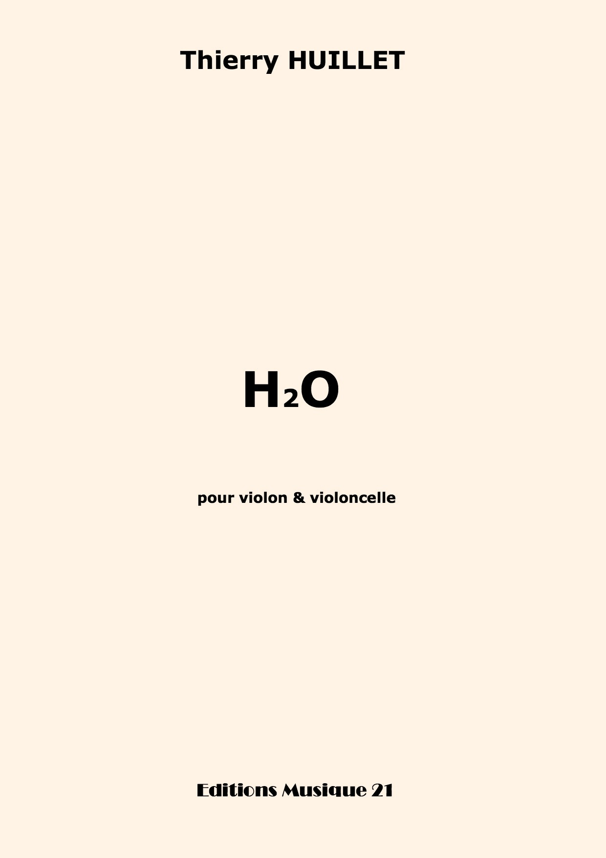 Thierry HUILLET – H2O, For Violin And Cello