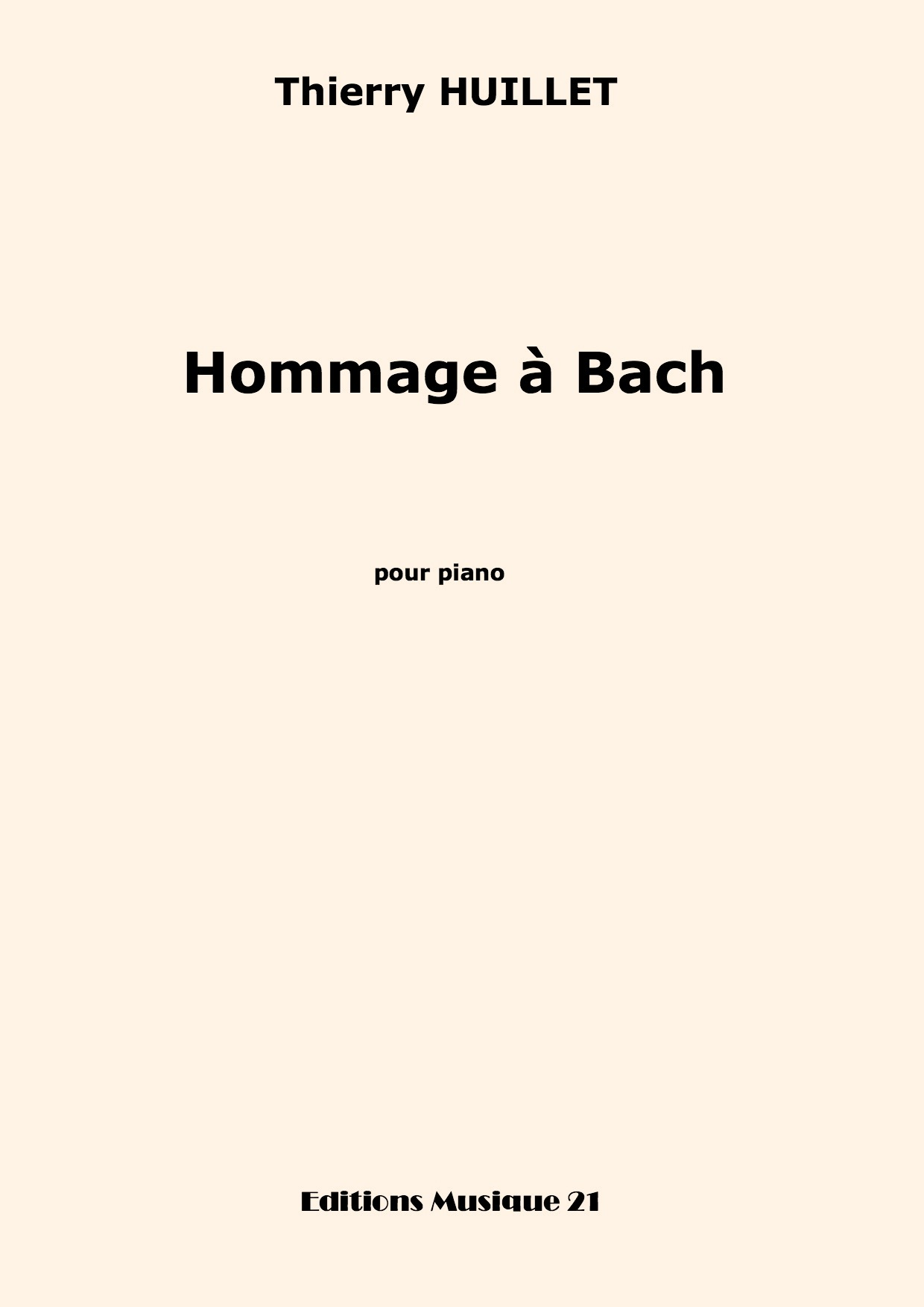 Thierry HUILLET – Hommage à Bach, For Solo Piano
