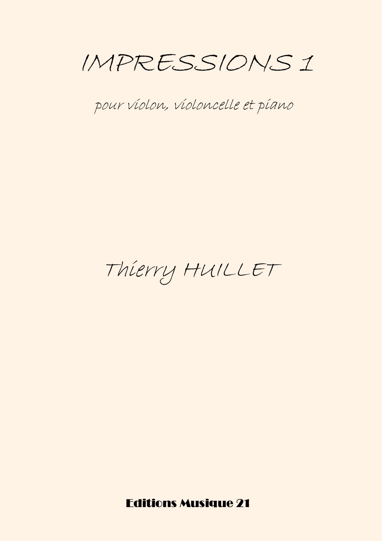 Thierry HUILLET – Impressions 1 For Violin, Cello And Piano