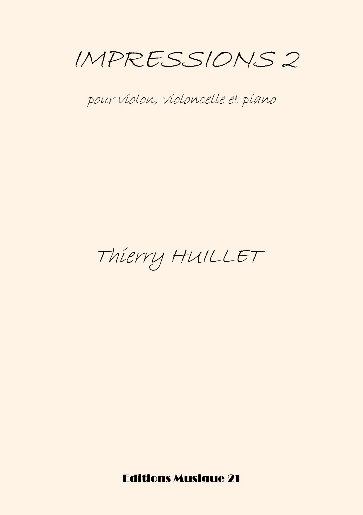 Thierry HUILLET – Impressions 2 For Violin, Cello And Piano
