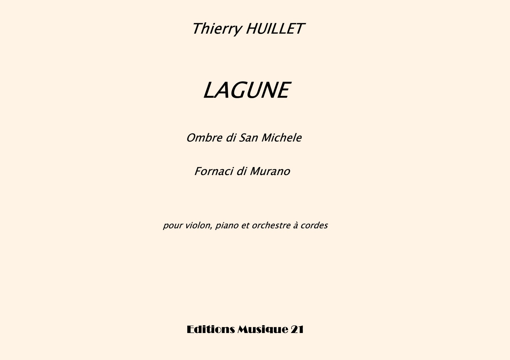 Thierry HUILLET – Lagune For Violin, Piano And String Orchestra