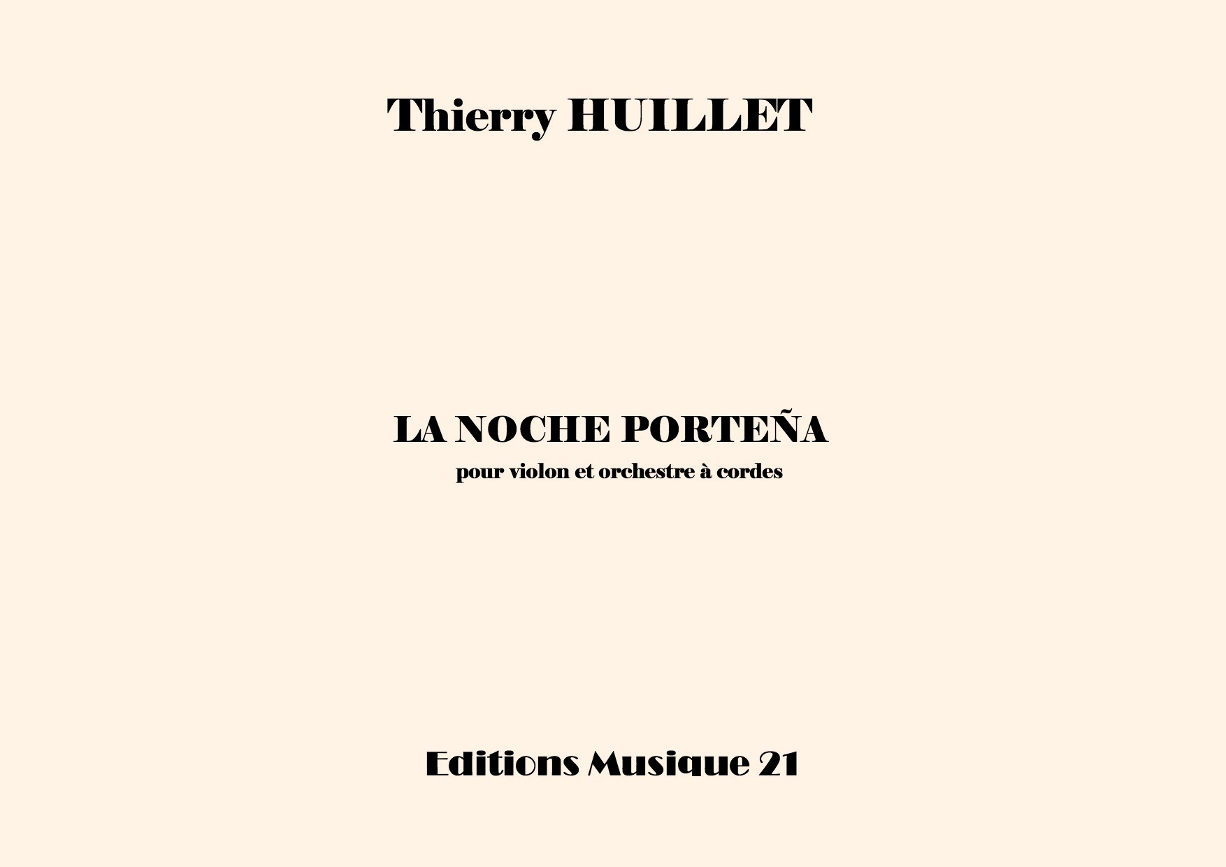 Thierry HUILLET – La Noche Porteña, For Violin And String Orchestra