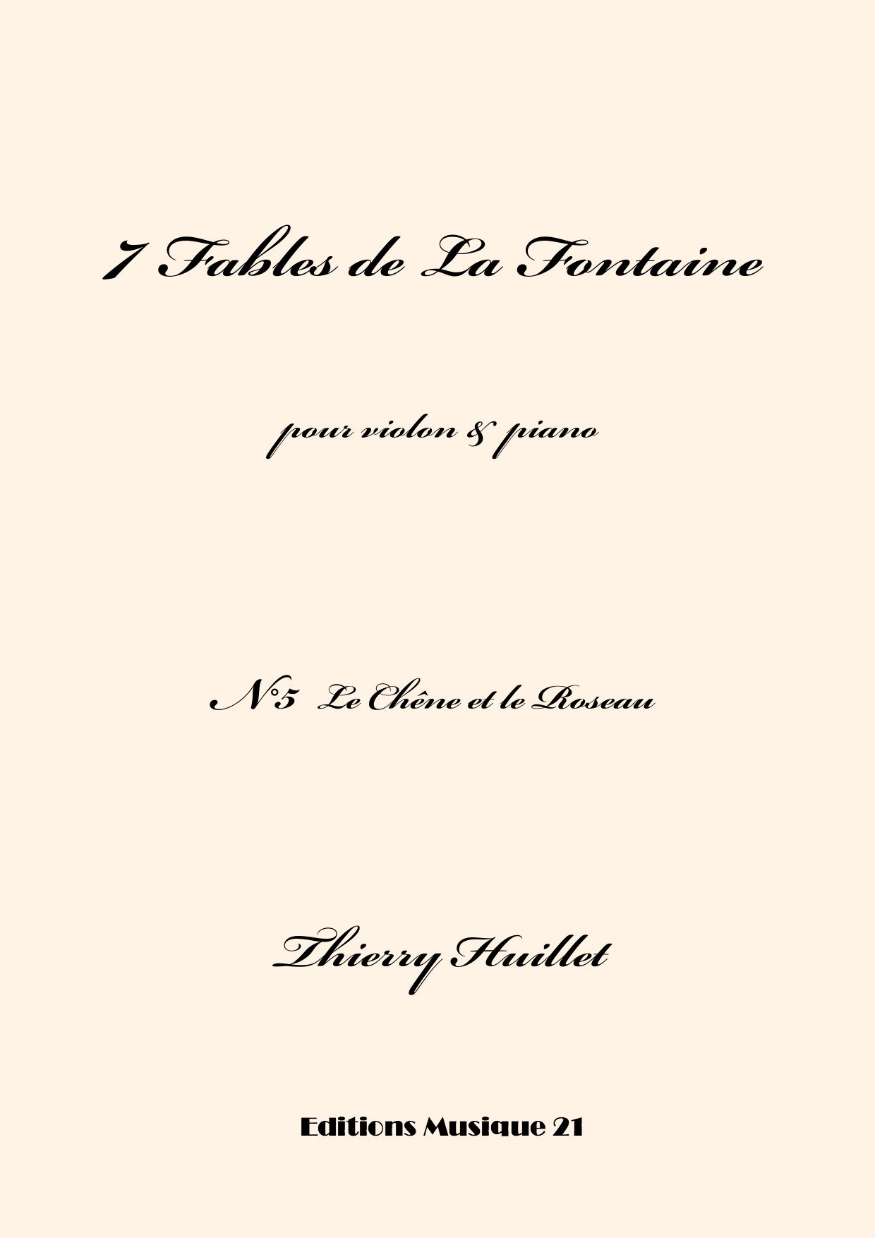 Thierry HUILLET – Le Chêne Et Le Roseau, N°5 From 7 Fables De La Fontaine, For Violin And Piano
