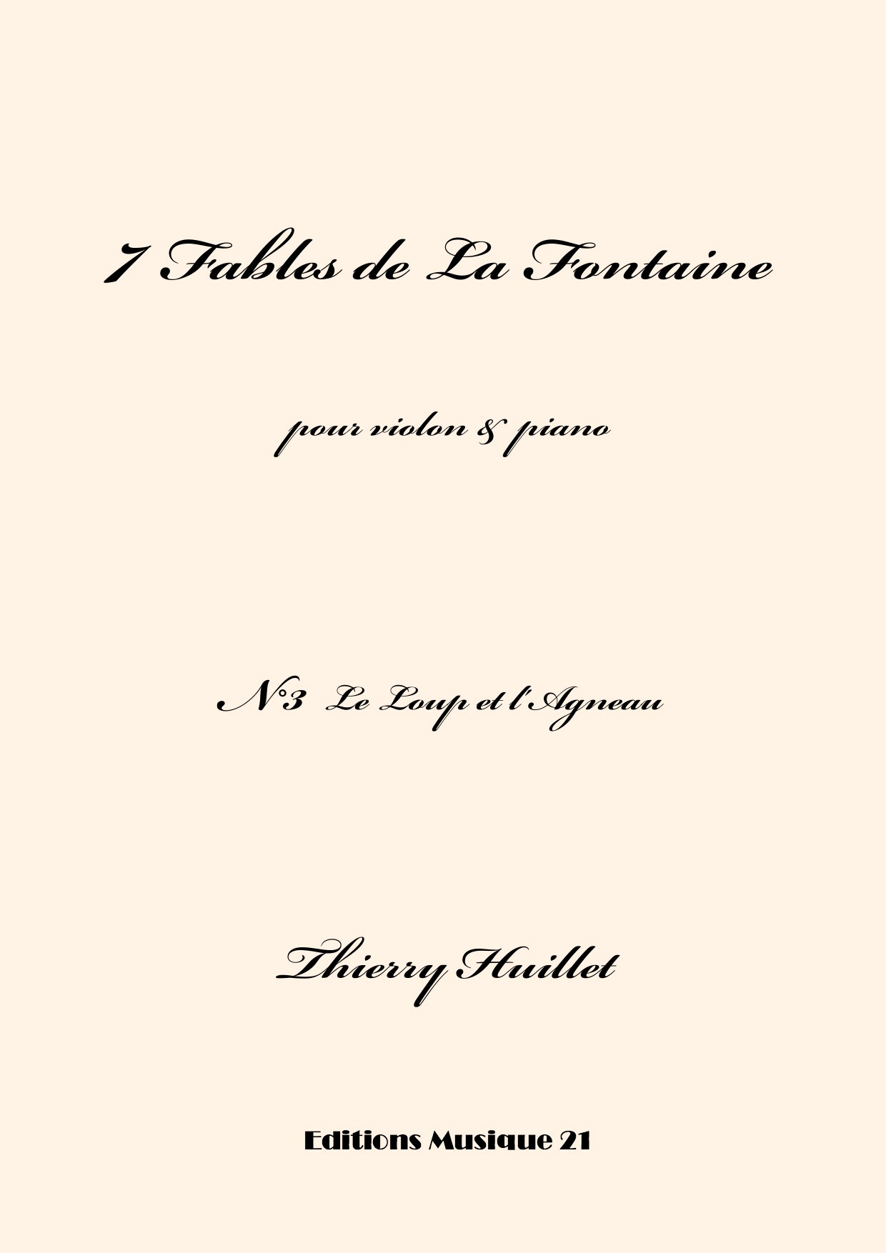 Thierry HUILLET – Le Loup Et L'Agneau, N°3 From 7 Fables De La Fontaine, For Violin And Piano