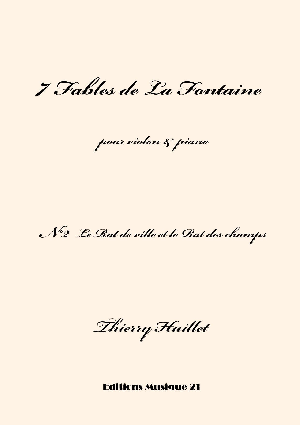 Thierry HUILLET – Le Rat De Ville Et Le Rat Des Champs, N°2 From 7 Fables De La Fontaine, For Violin And Piano