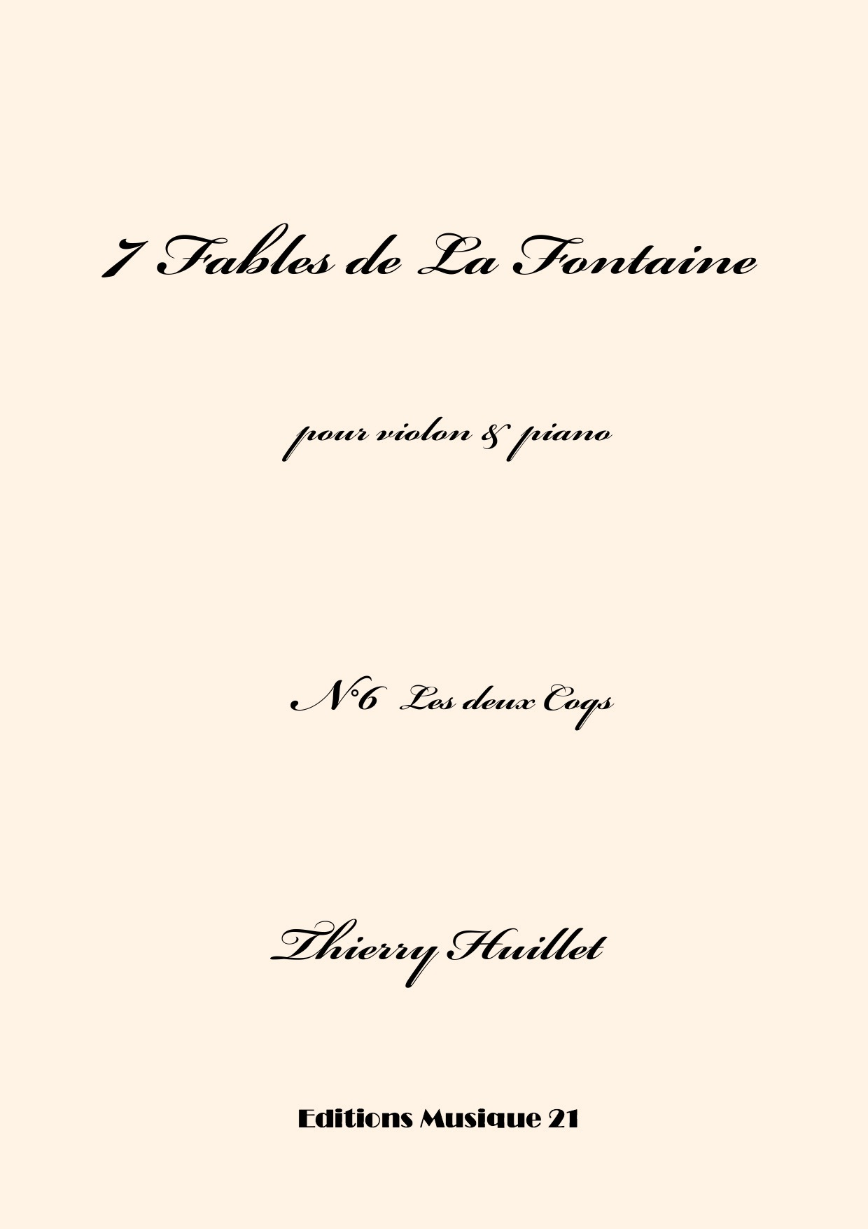 Thierry HUILLET – Les Deux Coqs, N°6 From 7 Fables De La Fontaine, For Violin And Piano