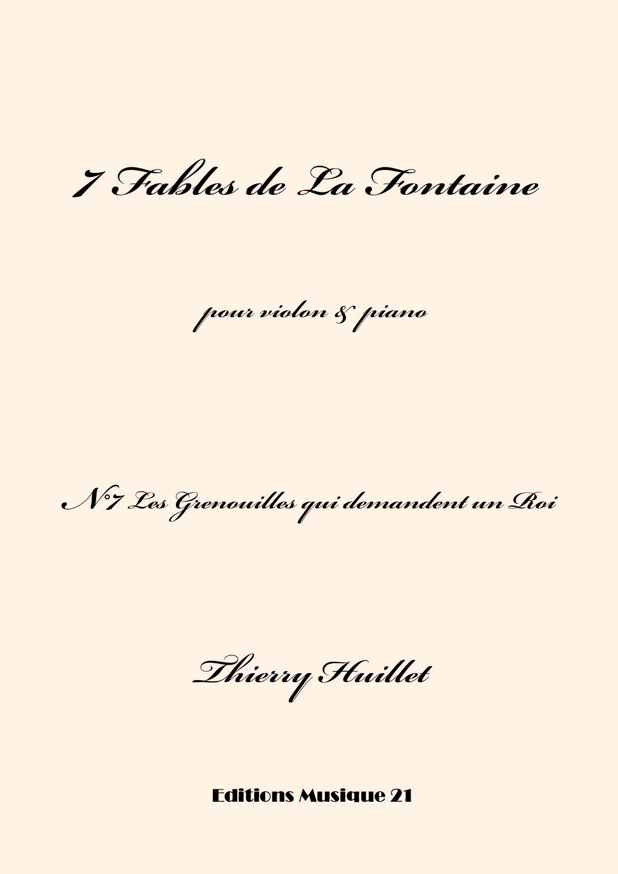Thierry HUILLET – Les Grenouilles Qui Demandent Un Roi, N°7 From 7 Fables De La Fontaine, For Violin And Piano