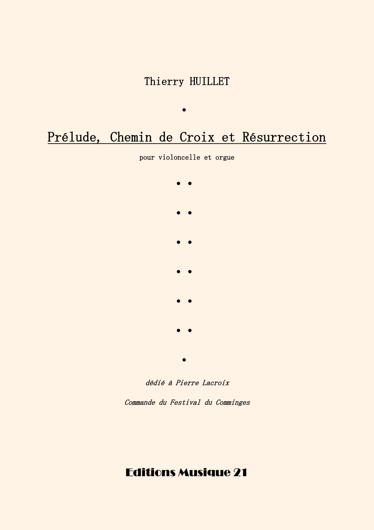 Thierry HUILLET – Prélude, Chemin De Croix Et Résurrection, For Cello And Organ (or Piano)