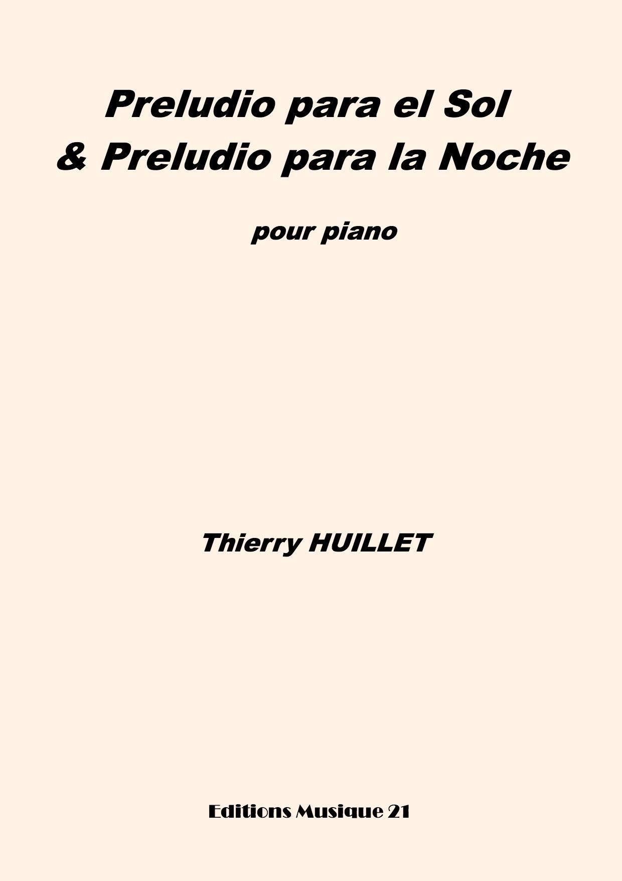 Thierry HUILLET – Preludio Para El Sol & Preludio Para La Noche, For Solo Piano