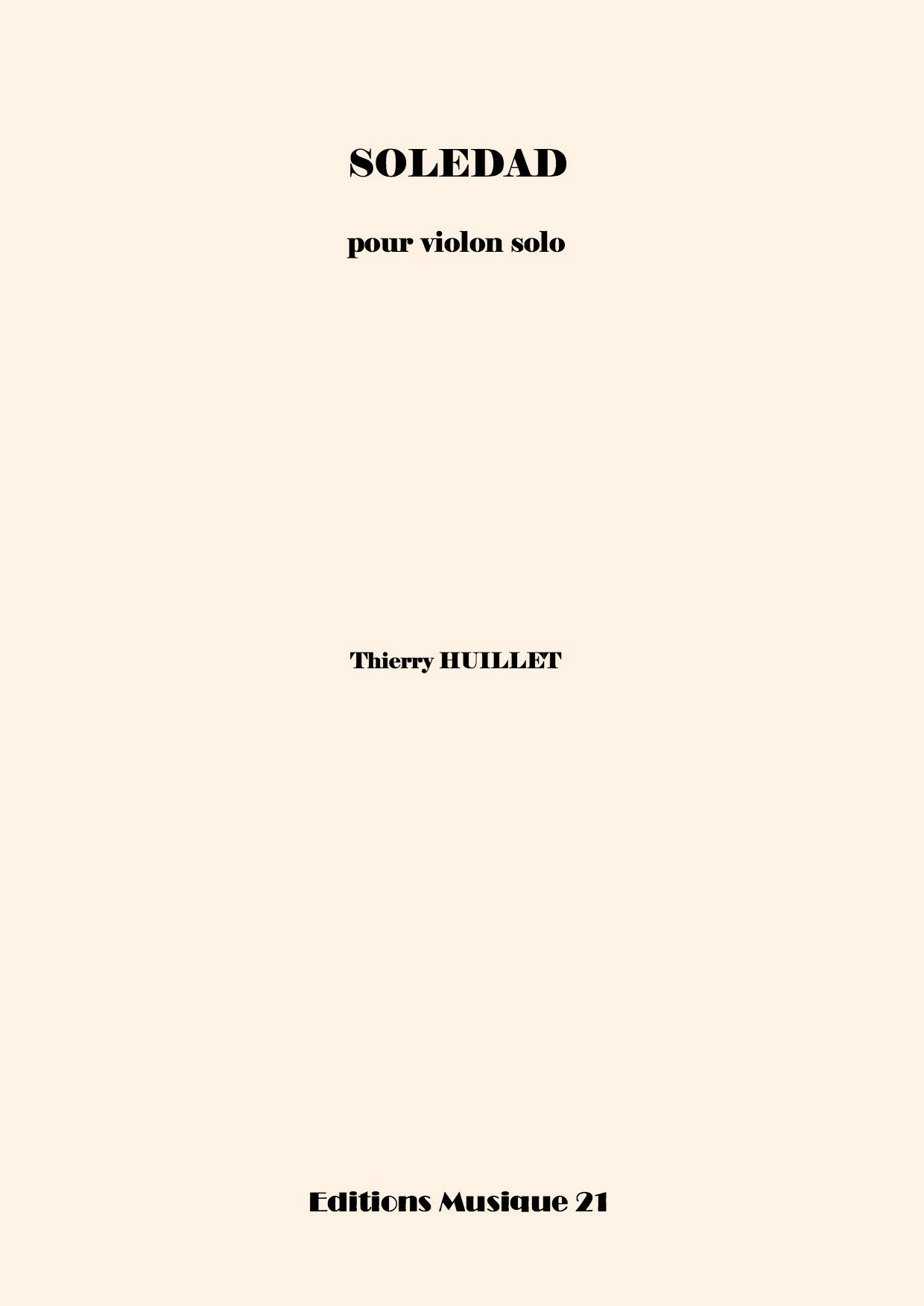 Thierry HUILLET – Soledad, For Solo Violin