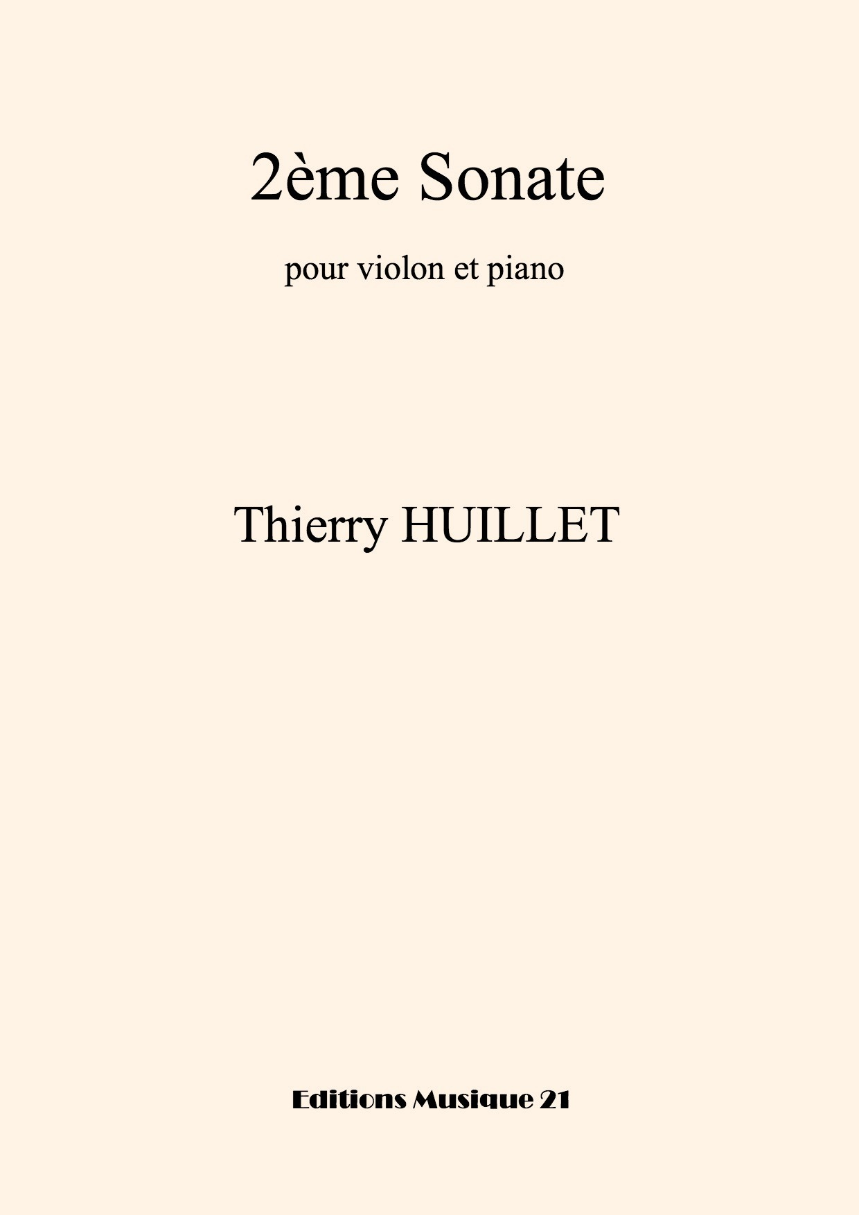 Thierry HUILLET – 2nd Sonata For Violin And Piano