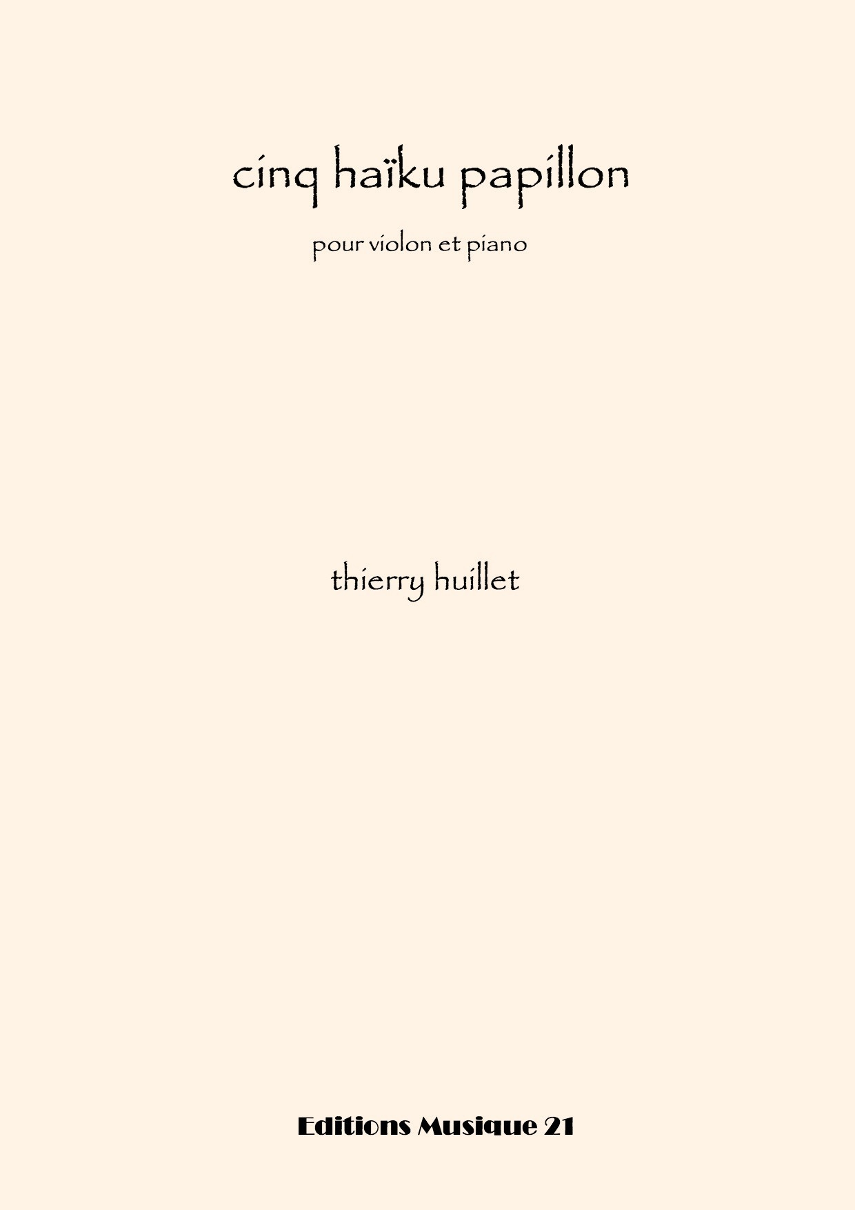 Thierry HUILLET – 5 Haiku Papillon, For Violin And Piano