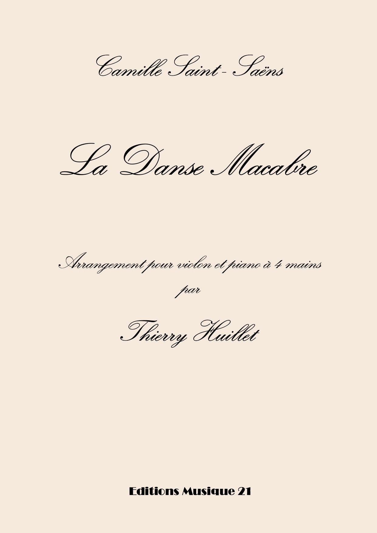 Camille SAINT-SAËNS – La Danse Macabre, Transcription For Violin And Piano 4 Hands By Thierry Huillet