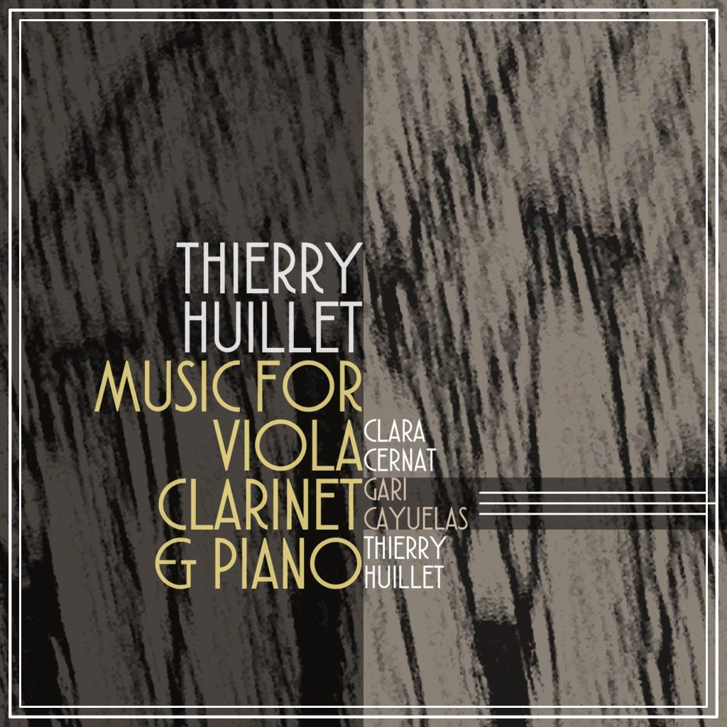 Thierry Huillet – Music For Viola Clarinet & Piano