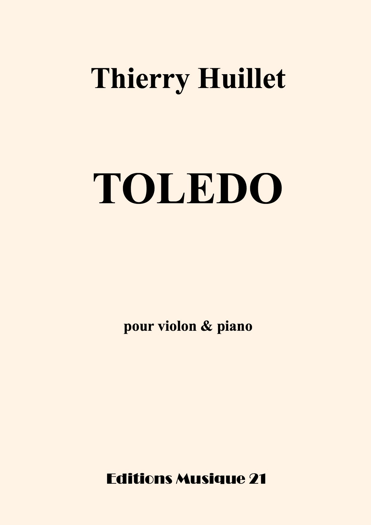 Thierry HUILLET – Toledo, For Violin And Piano