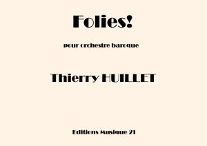 Huillet: Folies!, For Baroque Orchestra