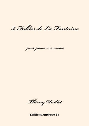 Huillet: 3 Fables De La Fontaine, For Piano 4 Hands