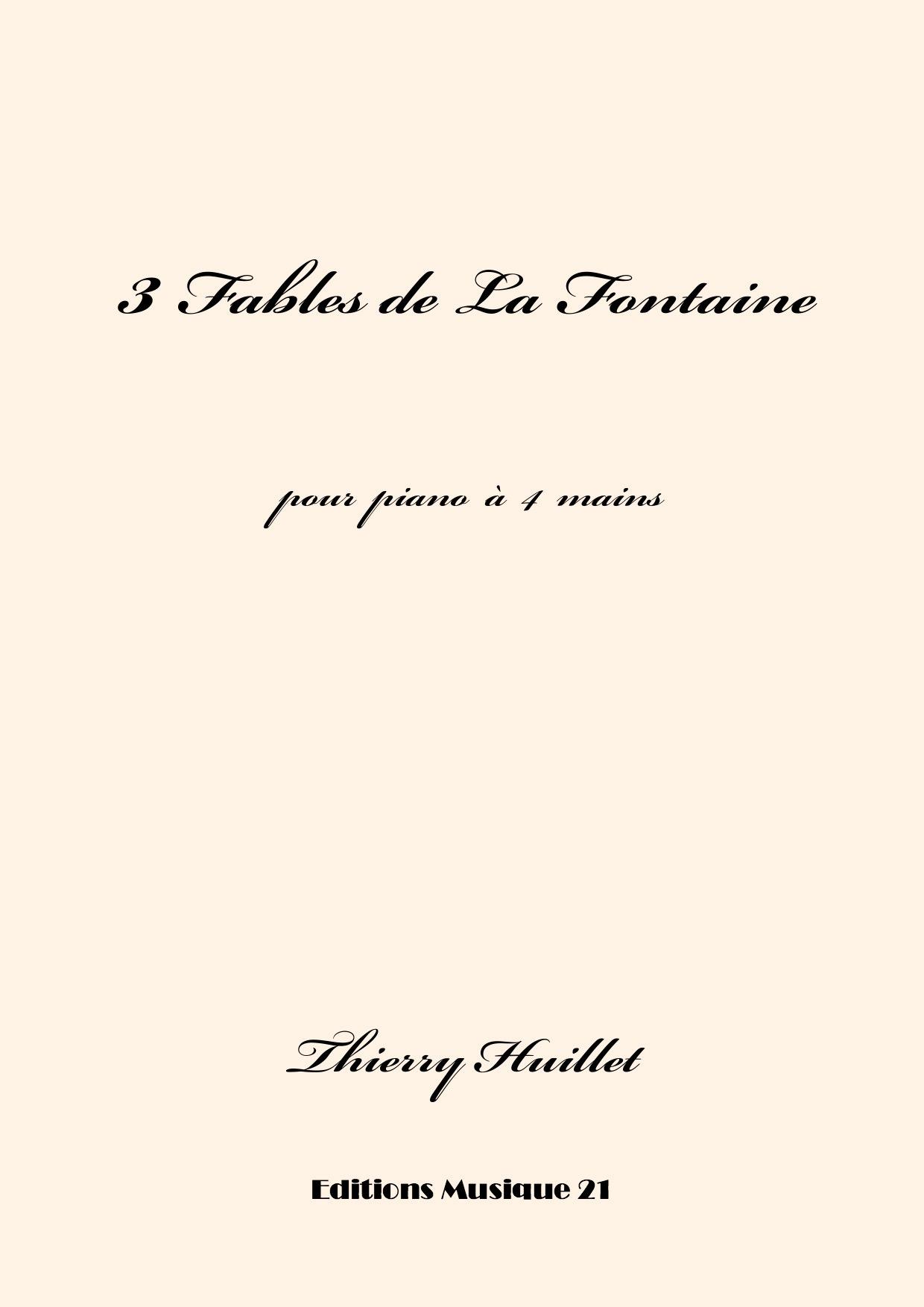 Huillet: 3 Fables De La Fontaine, For Piano 4 Hands