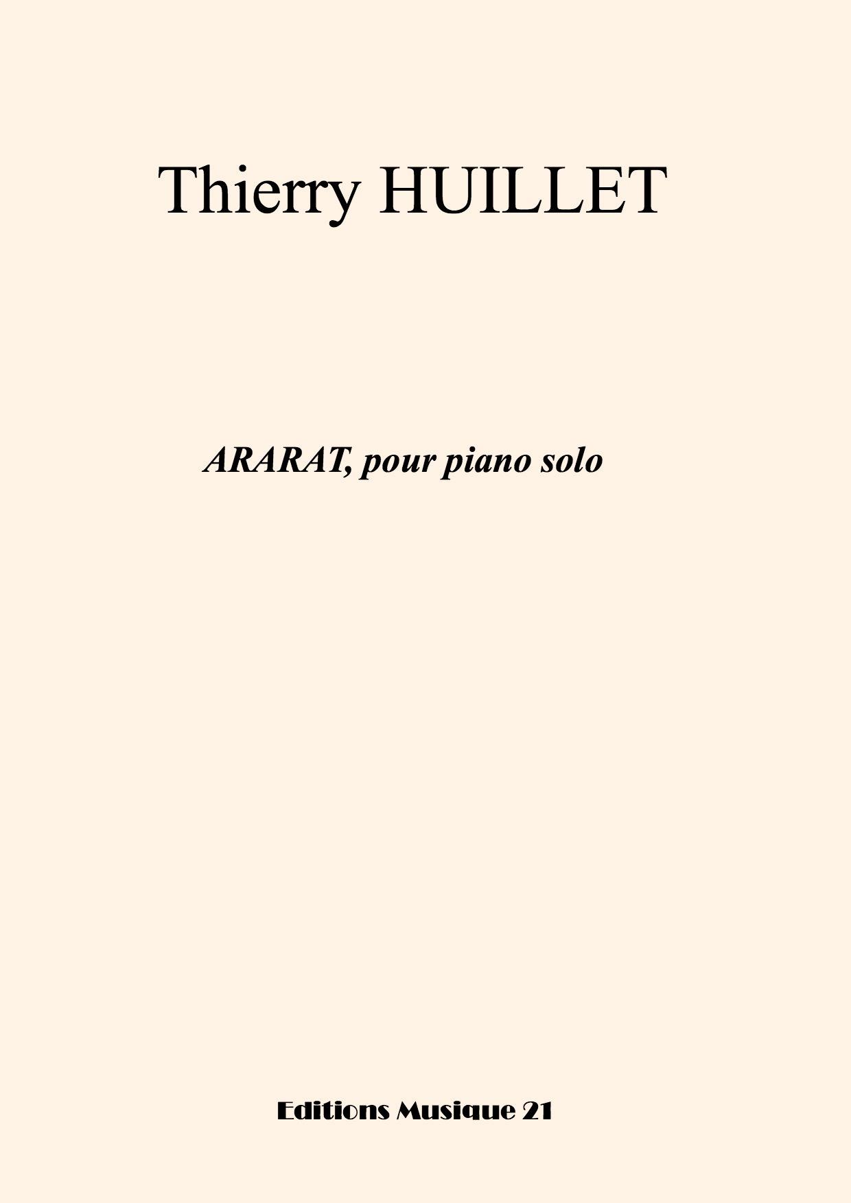 Huillet: Ararat, For Solo Piano