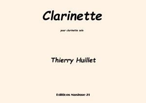 Huillet: Clarinette, For Solo Clarinet
