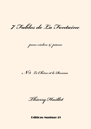 Huillet: Le Chêne Et Le Roseau, N°5 From 7 Fables De La Fontaine, For Violin And Piano