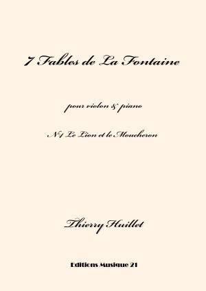 Huillet: Le Lion Et Le Moucheron, N°4 From 7 Fables De La Fontaine, For Violin And Piano