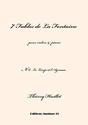 Huillet: Le Loup Et L'Agneau, N°3 From 7 Fables De La Fontaine, For Violin And Piano