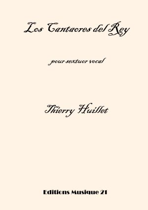 Huillet: Los Cantaores Del Rey, For Vocal Sextet