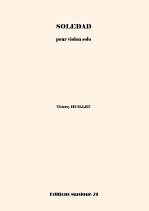 Huillet: Soledad, For Solo Violin