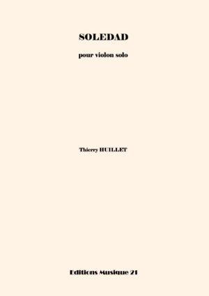 Huillet: Soledad, For Solo Violin