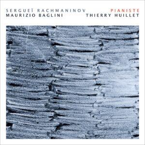 Baglini/Huillet: Rachmaninov – Pianiste