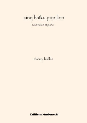 Huillet: 5 Haiku Papillon, For Violin And Piano