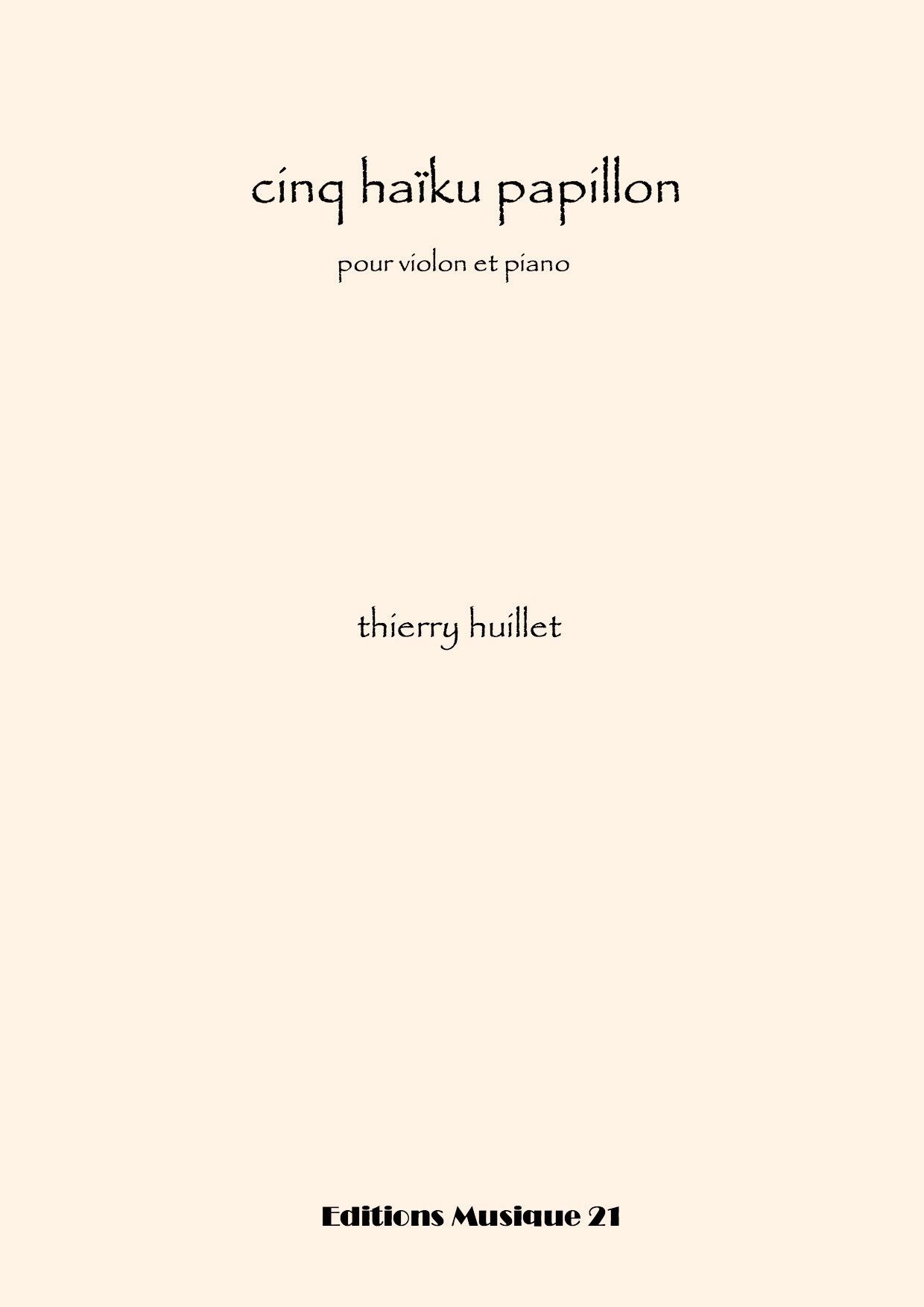 Huillet: 5 Haiku Papillon, For Violin And Piano