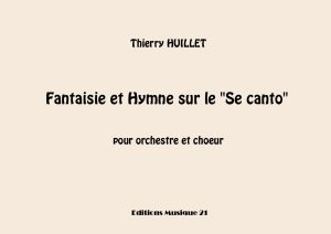 Huillet: Fantaisie Et Hymne Sur Le Se Canto, For Orchestra And Choir