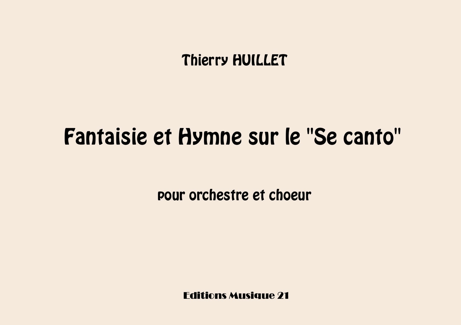 Huillet: Fantaisie Et Hymne Sur Le Se Canto, For Orchestra And Choir