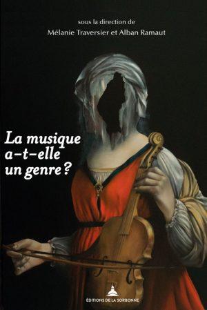 La Musique A-t-elle Un Genre ? Mélanie Traversier / Alban Ramaut