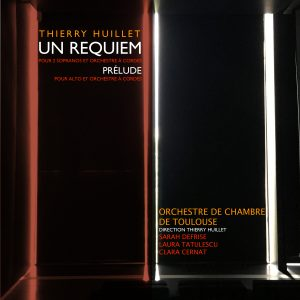 Thierry Huillet : Un Requiem / Prélude Pour Alto