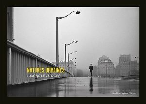 NATURES URBAINES – Ludovic Le Guyader